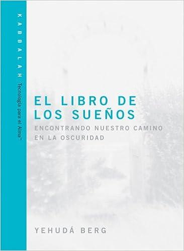 El Libro De Los Suenos The Dreams Book Technology For The Soul