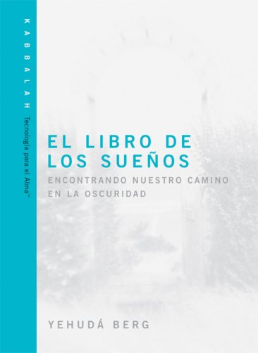 El Libro De Los Suenos: The Dreams Book (Technology for the Soul) (Spanish Edition)