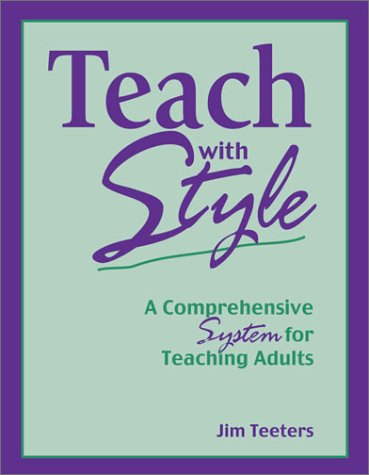 Teach with Style: A Comprehensive System for Teaching Adults