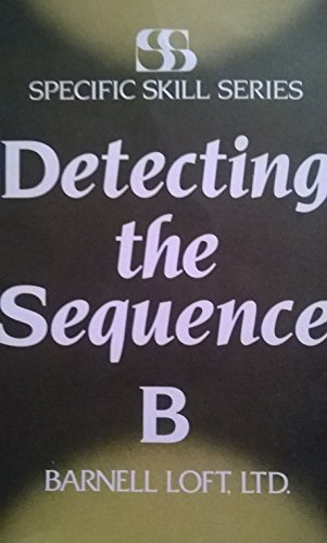 Specific Skill Series DETECTING THE SEQUENCE Booklet B