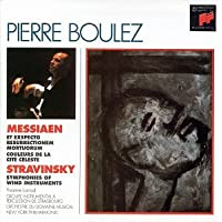 Messiaen: Ex Exspecto Resurrectionem Mortuorum / Couleurs De La Cite Celeste / Stravinsky: Symphony of Wind Instruments