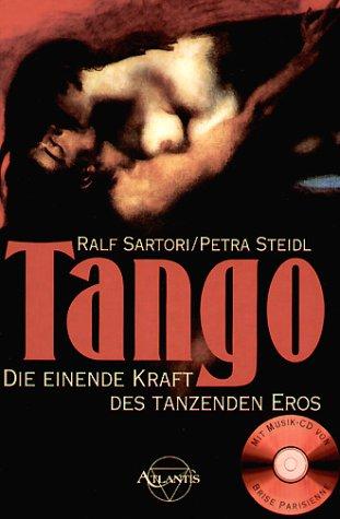 Tango. Die einende Kraft des tanzenden Eros