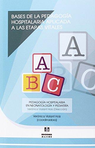 Descargar Libro Bases De La Pedagogía Hospitalaria Aplicada A Las Etapas Veronica Violant