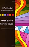 Once Saved, Always Saved, R. T. Kendall, 1932805273