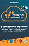 AMAZON WEB SERVICES (aws): The Ultimate Complete Guide For Amazon Web Services, Tool: Amazon Ac2, Amazon Rds, Aws Direct Connect, Amazon Ebs, Amazon S3, Elastic Load Balancing, Elastic Ip and other