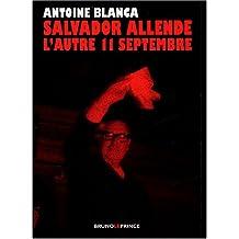 Salvador Allende, l'autre 11 septembre