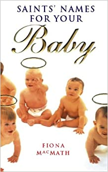Book Saints' Names for Your Baby