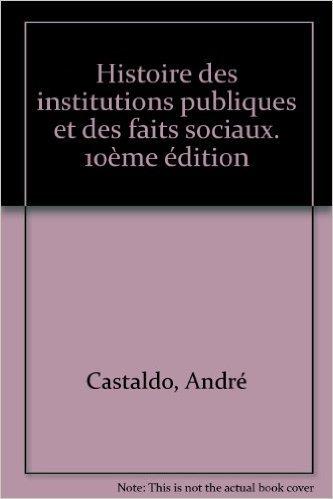 Histoire des institutions publiques et des faits sociaux de Pierre-Clément Timbal,André Castaldo ( 27 octobre 2000 )