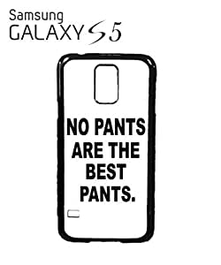 No Pants are the Best Pants Mobile Cell Phone Case Samsung Galaxy S5 White by icecream design