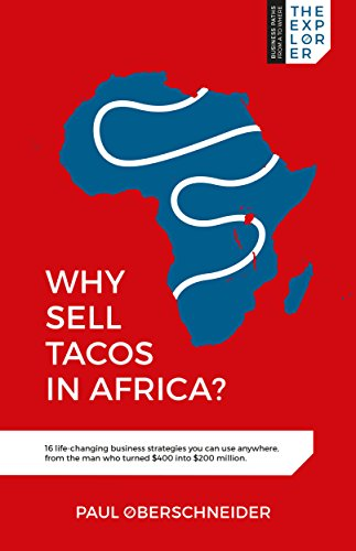 - Why Sell Tacos in Africa?: 16 life-changing business strategies you can use anywhere, from the man who turned $400 into $200 million