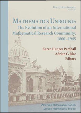 Mathematics Unbound: The Evolution of an International Mathematical Research Community, 1800--1945