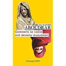 Comment le voile est devenu musulman (Champs Essais)