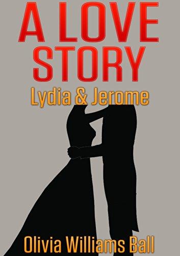 A Love Story (Lydia & Jerome Book - Jerome Olivia