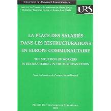 La Place des Salaries Dans les Restructurations En Europe Communa