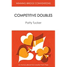 Competitive Doubles: A Master Point Press Honors eBook (Winning Bridge Conventions Series 2)