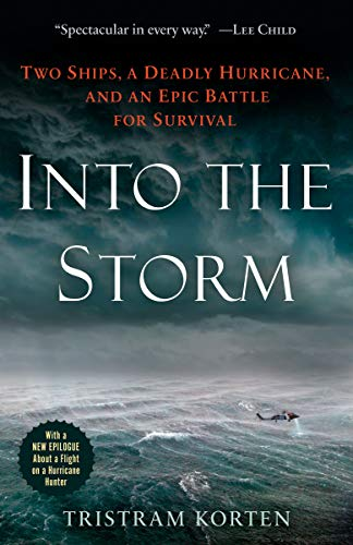 - Into the Storm: Two Ships, a Deadly Hurricane, and an Epic Battle for Survival