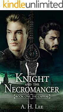 The Knight and the Necromancer: Book One: The Capital