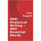 GRE: Analytical Writing + 450 Essential Words: Test Expert