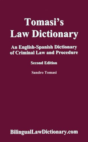 An English-Spanish Dictionary of Criminal Law and Procedure (Tomasi's Law Dictionary). Second Edition (Bilingual Edition) (Spanish Edition) [Sandro Tomasi] (Tapa Dura)