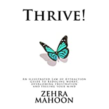 Thrive: An illustrated Law of Attraction guide to reducing worry, overcoming frustration and freeing your mind