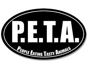 GHaynes Distributing MAGNET Oval P.E.T.A. People Eating Tasty Animals Magnet(peta decal) Size: 3 x 5 inch -