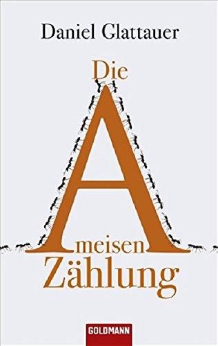 Die Ameisenzählung Taschenbuch – 14. April 2009 Daniel Glattauer Die Ameisenzählung Goldmann Verlag 3442467608