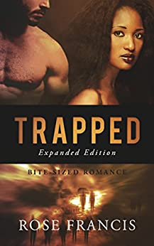 Trapped (Expanded Edition): A Post-Apocalyptic Dark Romance (Bite-Sized Romance: Zombie Apocalypse Book 1) by [Francis, Rose]