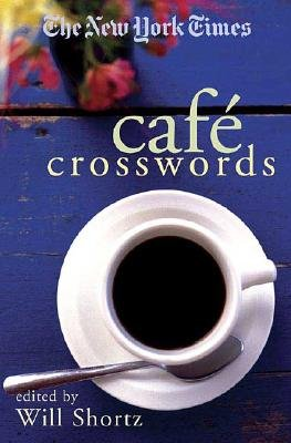 The New York Times Cafe Crosswords: Light and Easy Puzzles [NYT CAFE CROSSWORDS] ebook