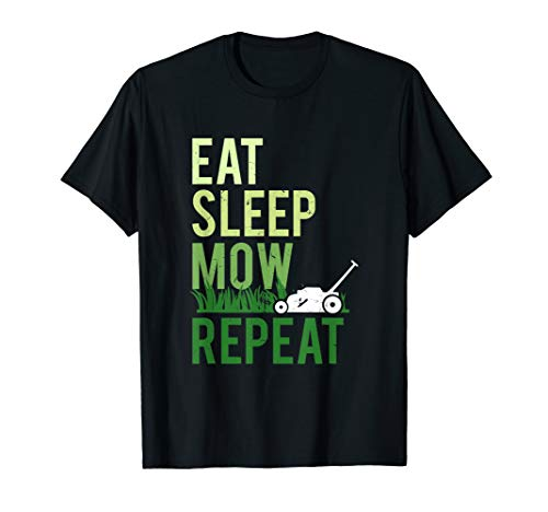Eat Sleep Mow Repeat | Funny Grass Cutting Landscaper Gift T-Shirt