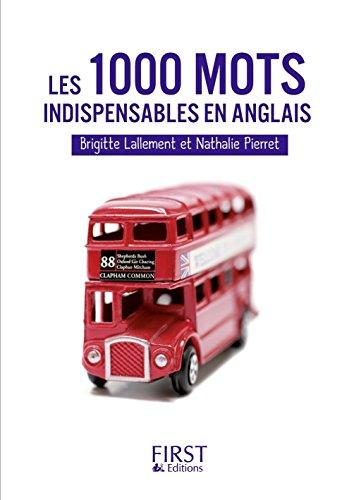 Les Petits Livres: Les 1000 Mots Indispensables En Anglais (French Edition)