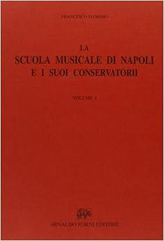 La Scuola musicale di Napoli e i suoi conservatori
