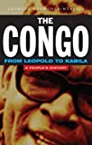 The Congo: From Leopold to Kabila: A People's History