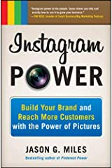 Instagram Power: Build Your Brand and Reach More Customers with the Power of Pictures Paperback