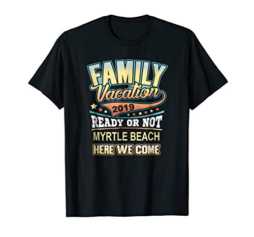 Myrtle Beach Family Vacation 2019 T-shirt