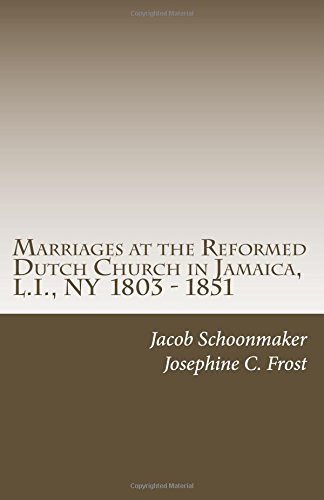 Download Marriages at the Reformed Dutch Church in Jamaica, L.I., NY 1803 - 1851 pdf epub