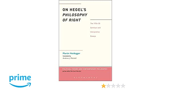 On hegels philosophy of right the 1934 35 seminar and interpretive on hegels philosophy of right the 1934 35 seminar and interpretive essays political theory and contemporary philosophy martin heidegger peter trawny fandeluxe Gallery