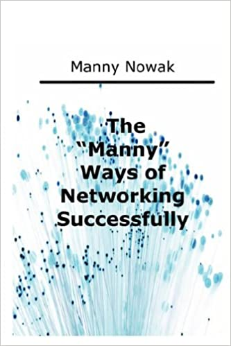 The Manny Ways of Successful Networking