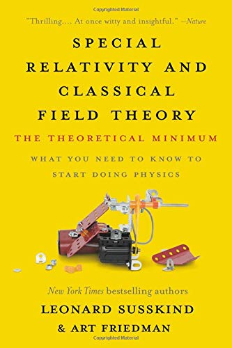 Special Relativity and Classical Field Theory: The Theoretical Minimum por Art Friedman