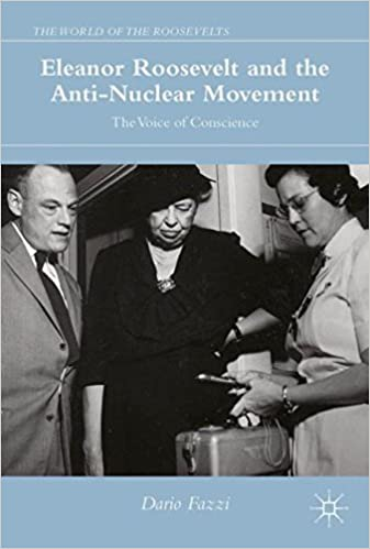 Eleanor Roosevelt and the Anti-Nuclear Movement: The Voice of Conscience