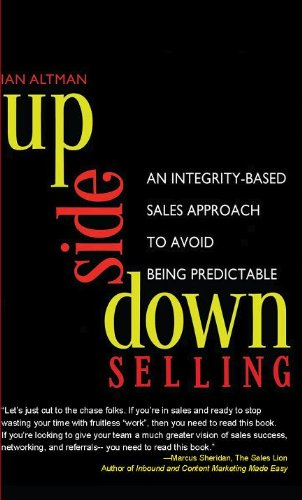 #1 Amazon Best Seller in Kindle, Upside-Down Selling takes just about everything you know about the selling process and turns it on its ear - upside-down, if you will.  That means shifting the mindset from pushing for sales to delivering value  That ...