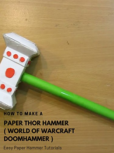 How to Make a Paper Thor Hammer ( World of Warcraft Doomhammer ) – Easy Paper Hammer Tutorials