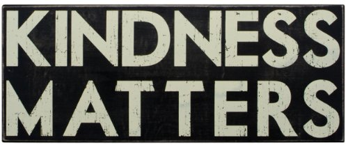 Cheap Primitives by Kathy 19186 Classic Box Sign, 25″ x 10″, Kindness Matters
