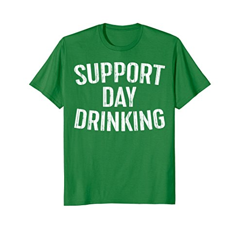 Mens Support Day Drinking T-Shirt Funny Drinking Gift Shirt XL Kelly Green