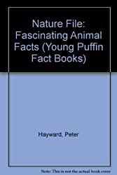 Nature File: Fascinating Animal Facts (Young Puffin Fact Books)