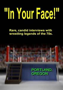 """IN YOUR FACE!"", 1970s Wrestling, Portland Oregon"