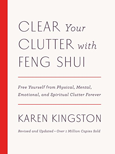 Kingston Design (Clear Your Clutter with Feng Shui (Revised and Updated): Free Yourself from Physical, Mental, Emotional, and Spiritual Clutter)