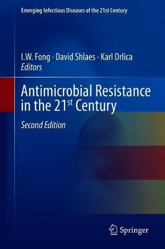 Antimicrobial Resistance in the 21st Century (Emerging Infectious Diseases of the 21st Century)
