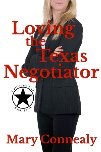 Loving the Texas Negotiator: A Texas Lawman Romantic Suspense (Garrison's Law) (Volume 3) by CreateSpace Independent Publishing Platform