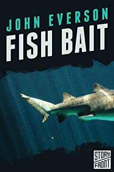Fish bait a short story kindle edition by john everson for Fish short story