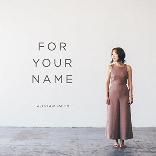 Adrian Park - For Your Name 2017